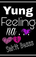 Yung Feeling... [On- Going] by Haise_RSJR
