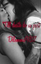 Till Death Do Us Part [R Rated ] by Dilemma9817