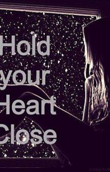 Hold your Heart Close