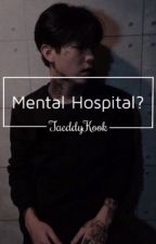 Mental Hospital? // VKOOK by TaeddyKook