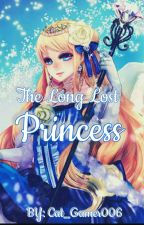 The Long Lost Princess by Cat_Gamer006