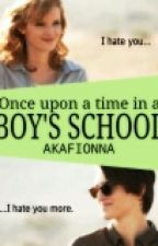 Once upon a time in a Boy's School by akaFionna