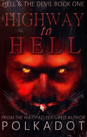 Highway to Hell (Hell and the Devil Series, #1) by PolkadotAndThug