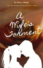 A WIFE'S TORMENT by navy_reige