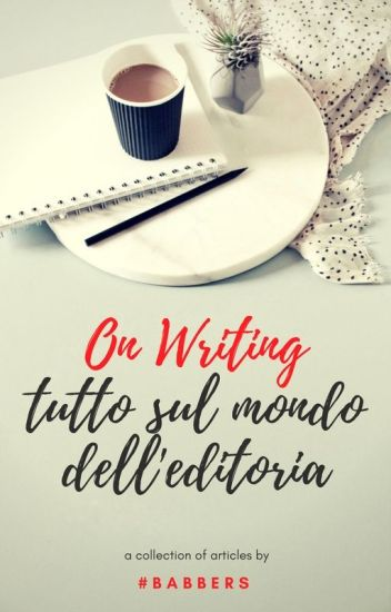 On Writing - Tutto sul mondo dell'editoria