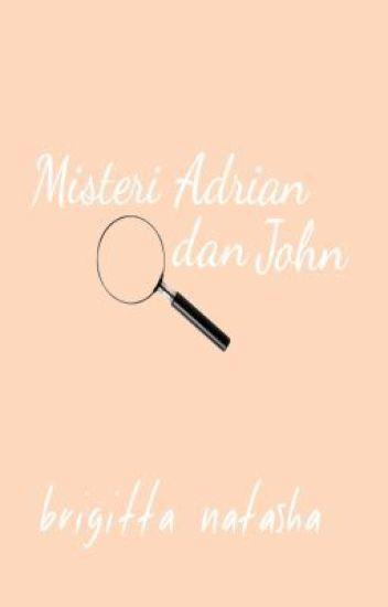 Misteri Adrian dan John