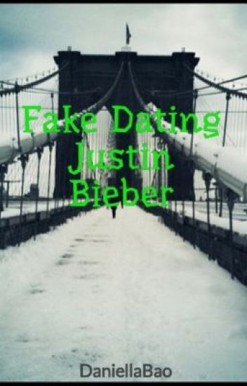 Fake Dating Justin Bieber