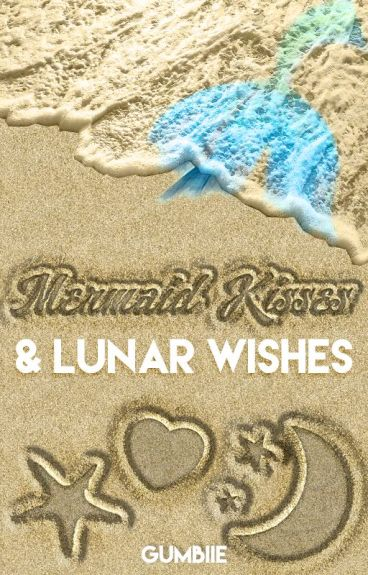 Mermaid Kisses & Lunar Wishes by GUMBiiE