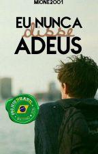 Eu Nunca Disse Adeus | Projeto Brasil [Hiatus] by Mione2001
