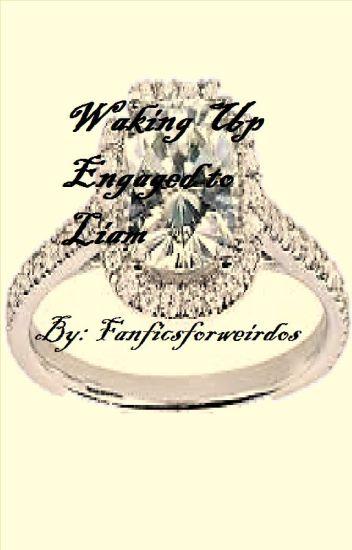 Waking Up Engaged to Liam