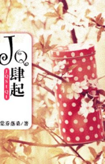 [NT] JQ tứ khởi - Đường Kiều Lạc Tang.