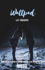 Wattpad - Le origini (Servizio) by FJBrown