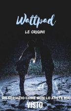 Wattpad - Le origini by FJBrown