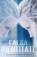 FALSA IDENTITATE by marianamirelaoprea