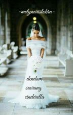 Dendam Seorang Cinderella by Melyn_Aristokra