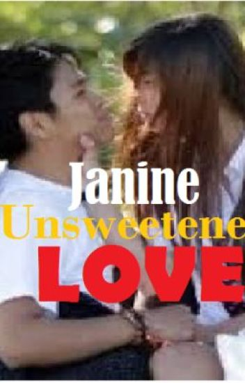 JANINE (Unsweetened Love Story) ~ Tagalog