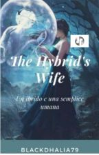 The Hybrid's wife  by InsanityPage
