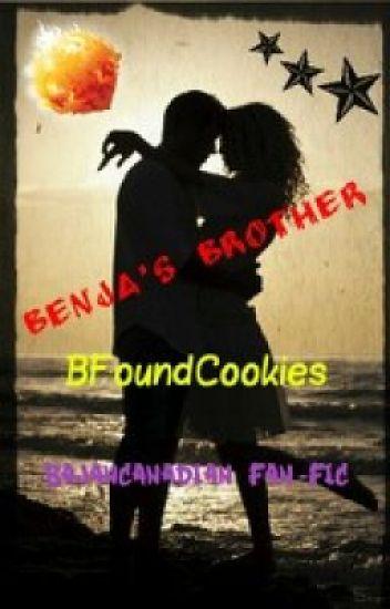 Benja's Brother- bajancanadian fan fic(ON HOLD)