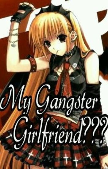 My Gangster Girlfriend???