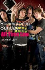 All Time Low. Remembering Sunday Oneshot. by xLimewireJunkiex