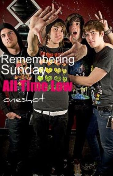All Time Low. Remembering Sunday Oneshot.