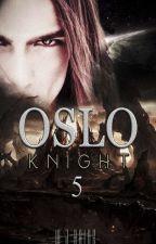 5. Crónicas de Oslo: KNIGHT by WJRalde