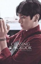Chasing Jungkook ✿ Jeon Jungkook x Reader by bangtancy