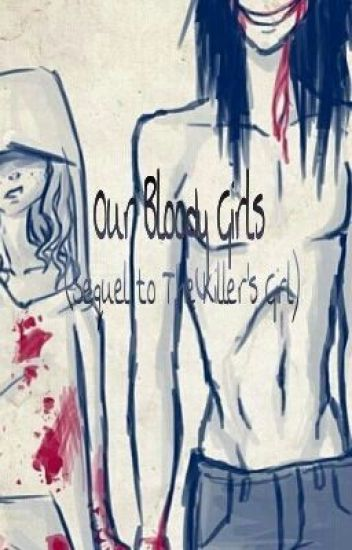 Our Bloody Girls (Sequel to The Killer's Girl)