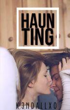 Haunting by k3ndallxo