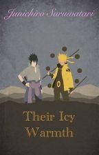 Their Icy Warmth (A Sasuke and Naruto x Uke! Male Reader Story) by Junichiro0304