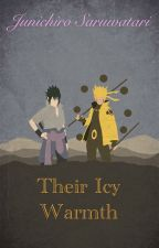 Their Icy Warmth (A Sasuke and Naruto x Uke! Male Reader Story) by Junichiro0304