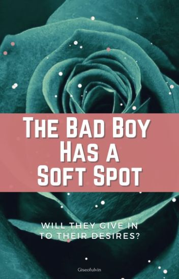 The Bad Boy Has A Soft Spot