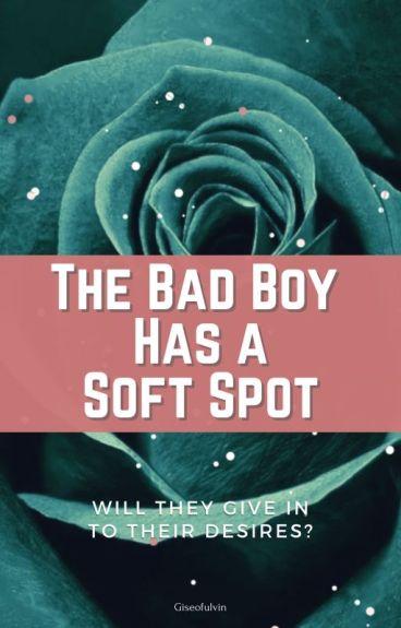 The Bad Boy Has A Soft Spot
