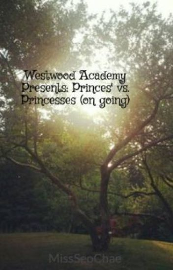 Westwood Academy Presents:    Princes' vs. Princesses (on going)