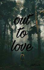 Out to love by jashiiiii