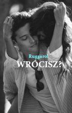 Ruggarol WRÓCISZ? by ChicaxXxLoca