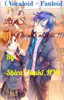 Đọc truyện (Vocaloid+Fanloid) Lớp S, nhí nhố một lũ !!! (Shira Yuuki)