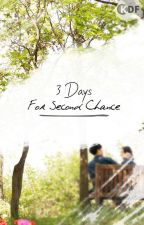 3 Days for 2nd Chance by KDramaFanfiction