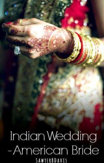 Indian Wedding- American Bride (Girl x Girl)