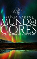 Mundo de Cores [ Reescrevendo ] by leticiacampos985