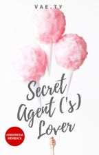 Secret Agent('s) Lover #wattys2017 by naria234