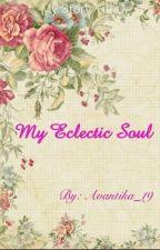 MY ECLECTIC SOUL by Avantika_19