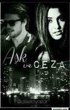 Aşk ve Ceza  by alselciyazar