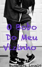 O Bobo Do Meu Vizinho 💜 by Nayara_Love10