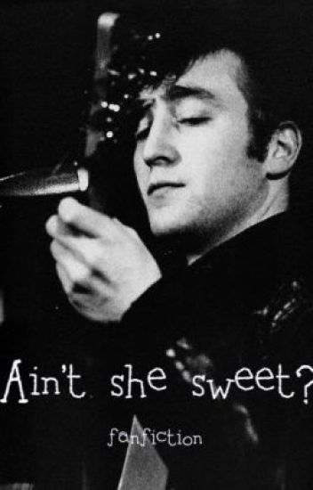 Ain't She Sweet - Fanficiton