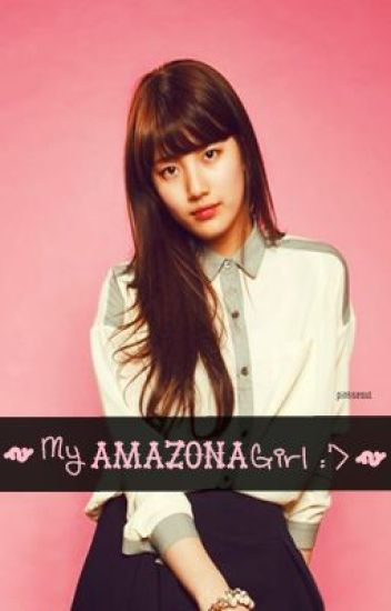 My Amazona Girl :'>