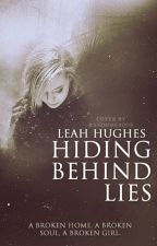 Hiding Behind Lies (First Draft) by LTHughes
