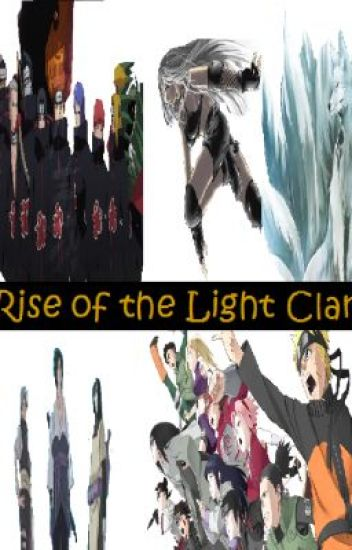 Rise of the Light Clan (A Naruto Fan-Fic)
