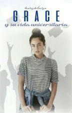 Grace y su vida universitaria by heroesdelverso