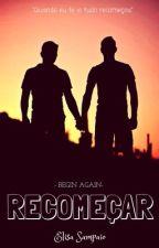 Recomeçar. (Romance Gay) by elionlyy